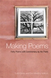 Maknig Poems: Forty Poems with Commentary by the Poets