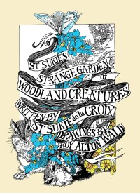 St Sukie's Strange Garden of Woodland Creatures Front Cover