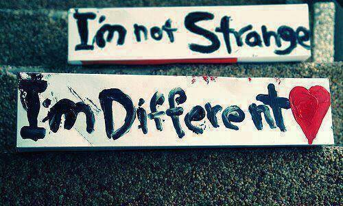 I'm not strange. I'm different
