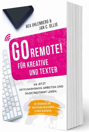 Buch GO REMOTE für Kreative und Texter, unabhängig arbeiten.