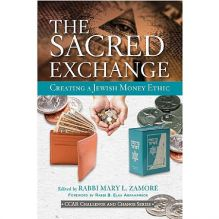 The Sacred Exchange: Creating a Jewish Money Ethic