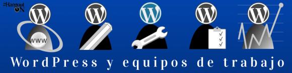 WordPress_y _equipos_de_trabajo_#HangoutON_by_@yocomu