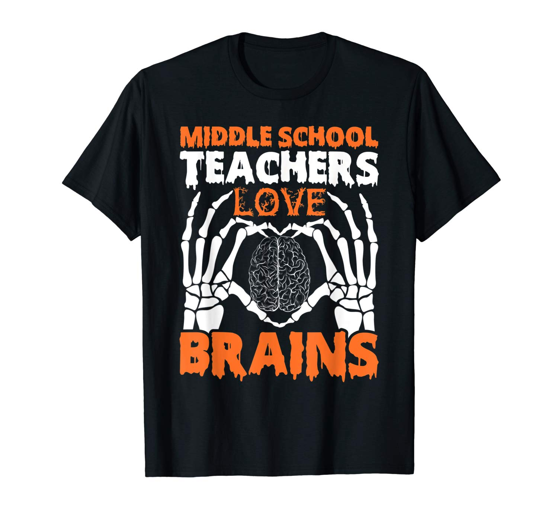 Middle School Teachers Love Brains Tshirt Halloween