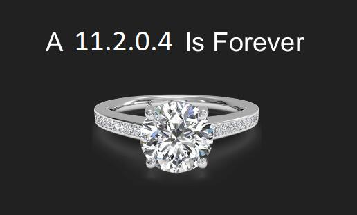 A 11.2.0.4 is forever