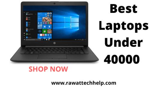 Best Laptops Under 40000 in 2020