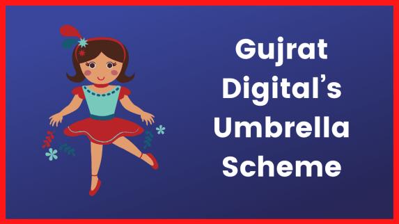 Gujrat Digital's Umbrella Scheme