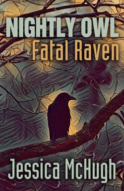 Nightly Owl, Fatal Raven by Jessica McHugh