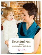 Deserturi raw pentru copii si parinti sanatosi