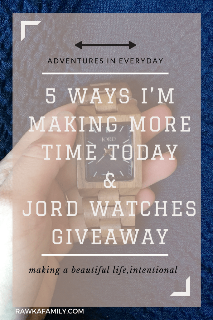 5 Ways I'm Making More Time Today & JORD Watches Giveaway