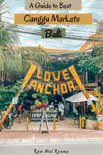 Canggu Markets Guide includes Love Anchor Baazar, Samadi Sunday Market, Bali Niki Natural Art Market, Old Man's Original and La Laguna Gypsy Market | #canggumarkets #canggubali #cangguthingstodo #bali