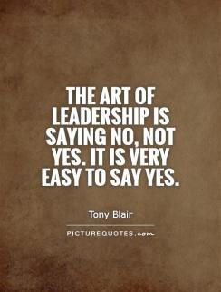 the-art-of-leadership-is-saying-no-not-yes-it-is-very-easy-to-say-yes-quote-1