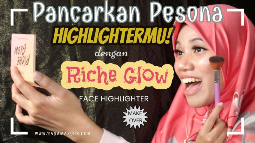 REVIEW RICHE GLOW FACE HIGHLIGHTER