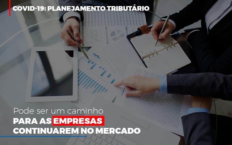 Covid 19 Planejamento Tributario Pode Ser Um Caminho Para Empresas Continuarem No Mercado (2) - Contabilidade Em Goiânia - GO | Rayc Contabilidade
