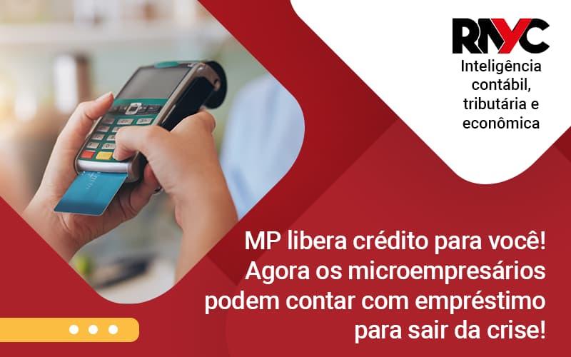 Mp Libera Crédito Para Você Agora Os Microempresários Podem Contar Com Empréstimo Para Sair Da Crise - Contabilidade em Goiânia - GO | Rayc Contabilidade