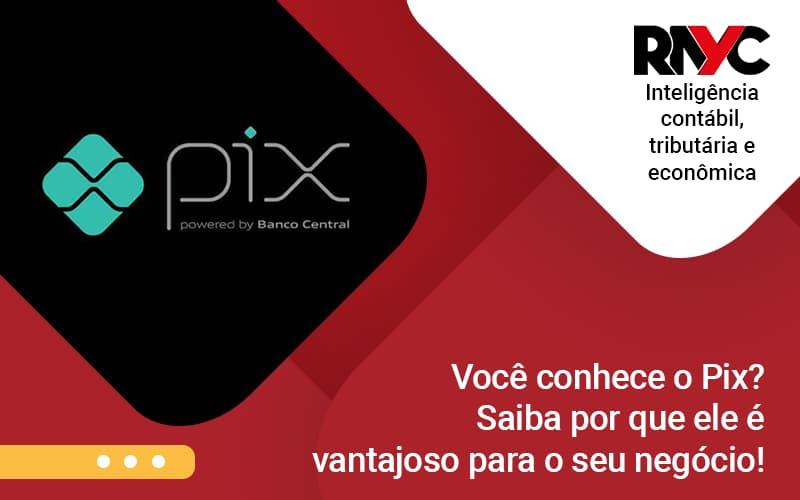 Pix Ted Voce Sabe O Que Sao - Contabilidade em Goiânia - GO | Rayc Contabilidade
