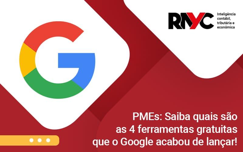 4 Ferramentas Gratuitas Que O Google Acabou De Lançar - Contabilidade Em Goiânia - GO | Rayc Contabilidade