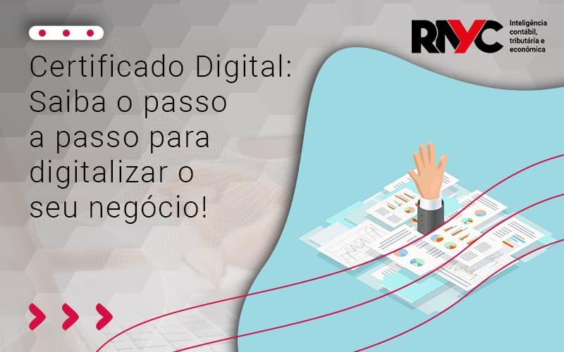 Certificado Digital Saiba O Passo A Passo - Contabilidade Em Goiânia - GO | Rayc Contabilidade