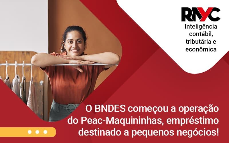 O Bndes Começou A Operação Do Peac Maquininhas, Empréstimo Destinado A Pequenos Negócios! - Contabilidade Em Goiânia - GO | Rayc Contabilidade