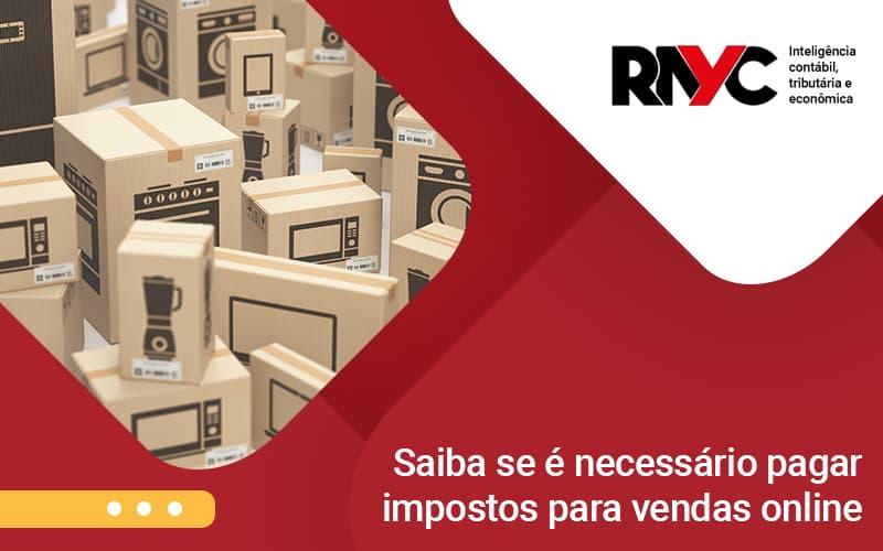 Saiba Se é Necessário Pagar Impostos - Contabilidade Em Goiânia - GO | Rayc Contabilidade