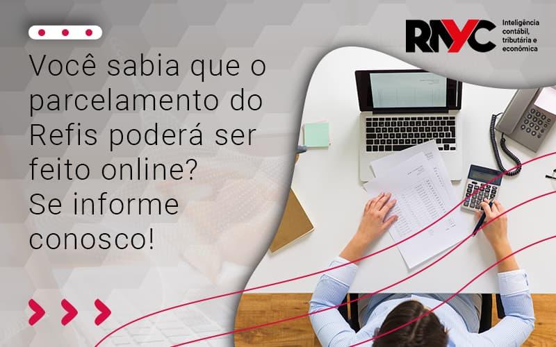 Parcelamento De Refis - Contabilidade Em Goiânia - GO | Rayc Contabilidade