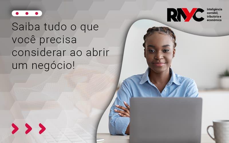 Saiba Tudo O Que Voce Precisa Considerar Ao Abrir - Contabilidade Em Goiânia - GO | Rayc Contabilidade