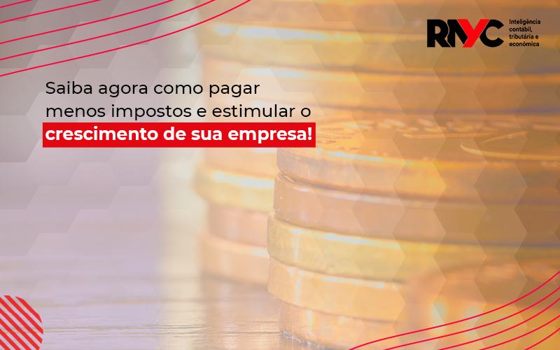 Incentivos Fiscais - Contabilidade Em Goiânia - GO | Rayc Contabilidade
