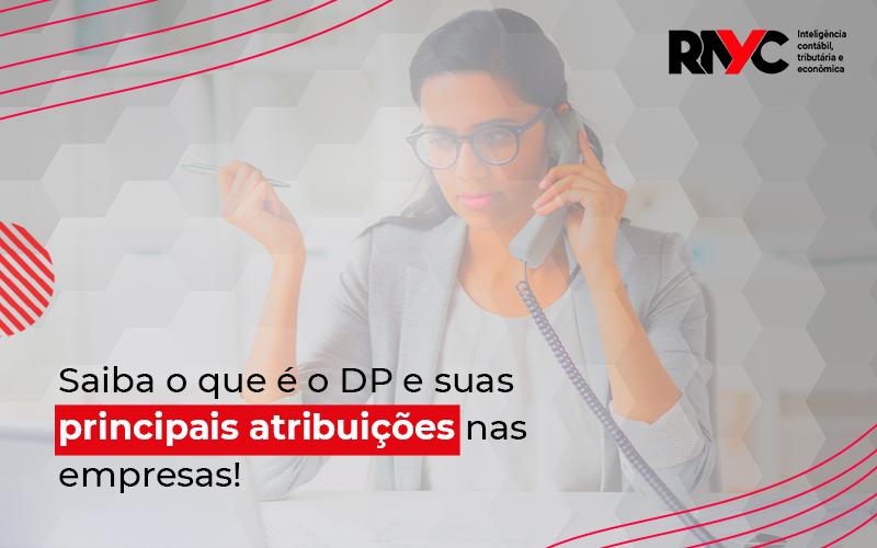 Saiba O Que é O Dp E Suas Principais Atribuições Nas Empresas  - Contabilidade Em Goiânia - GO | Rayc Contabilidade