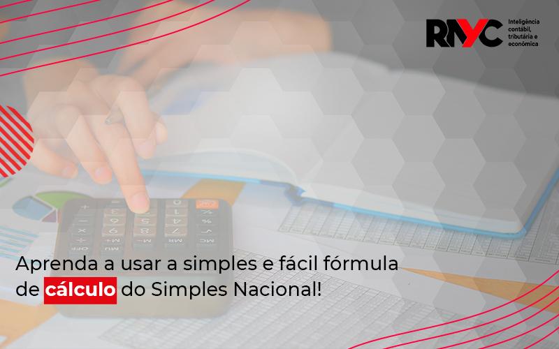 Como Funciona O Cálculo Do Simples Nacional - Contabilidade Em Goiânia - GO | Rayc Contabilidade