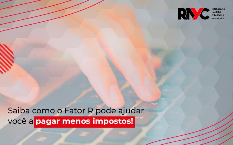 Fator R Do Simples Nacional - Contabilidade em Goiânia - GO | Rayc Contabilidade
