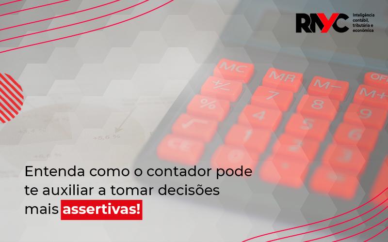 Como O Contador Pode Ajudar - Contabilidade Em Goiânia - GO | Rayc Contabilidade