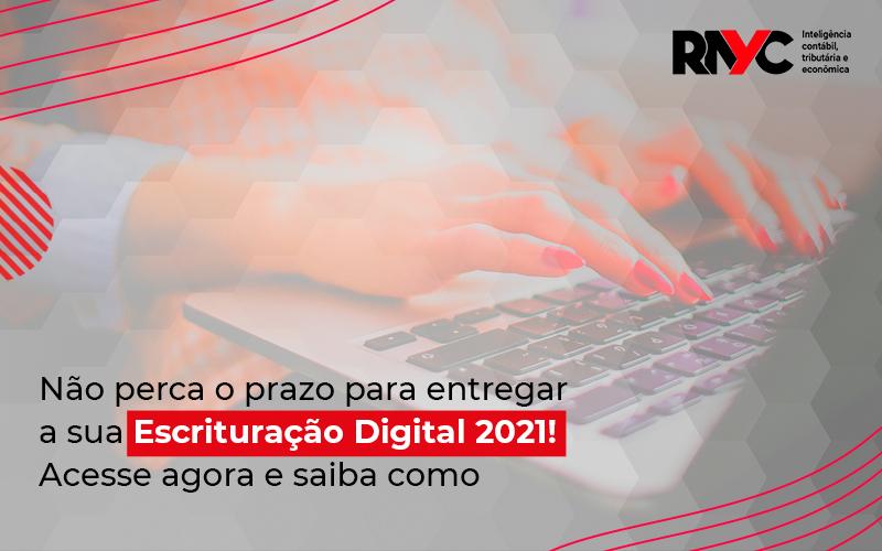 Quem Precisa Entregar A Ecd 2021 - Contabilidade Em Goiânia - GO | Rayc Contabilidade