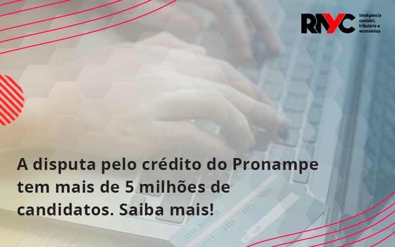 A Disputa Pelo Crédito Do Pronampe Tem Mais De 5 Milhões De Candidatos. Saiba Mais!