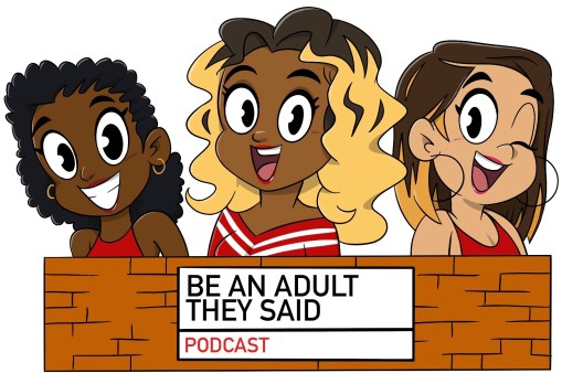 be-an-adult-they-said-podcast