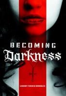 Becoming Darkness Lindsay Francis Brambles