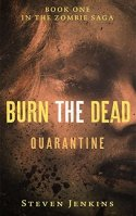 Burn The Dead Quarantine Steven Jenkins