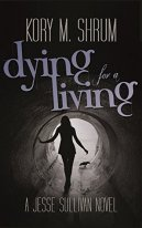 Dying for a Living Jesse Sullivan Kory M. Shrum