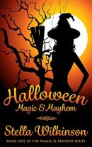 Halloween Magic & Mayhem Stella Wilkinson