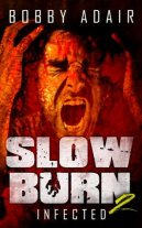 Infected Slow Burn Bobby Adair