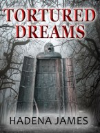 Tortured Dreams and Reality Hadena James