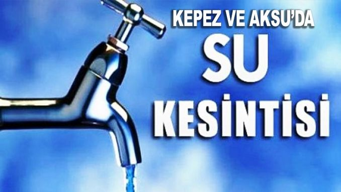 Water Outage in Kepez and Aksu