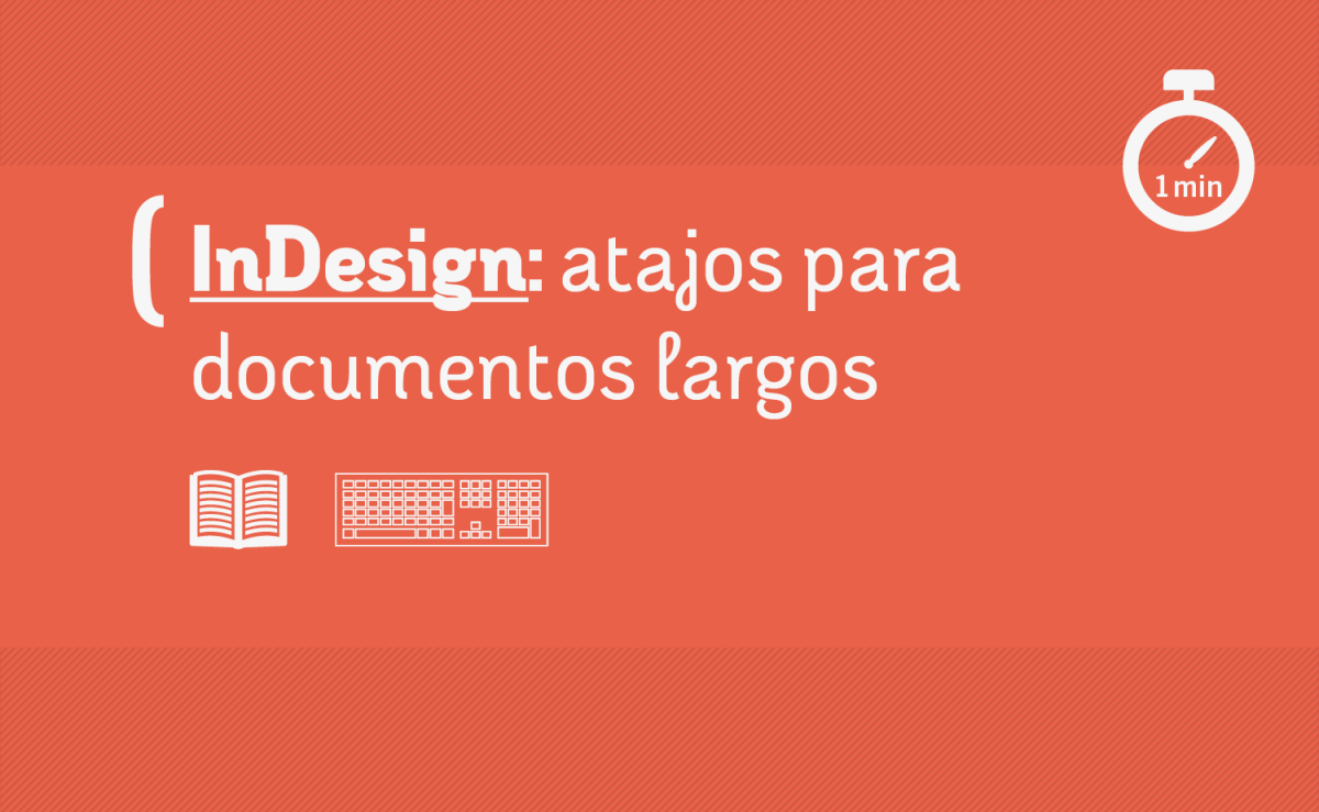InDesign atajos para documentos largos