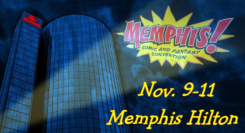 Memphis Comic and Fantasy Conventions, November 9-11