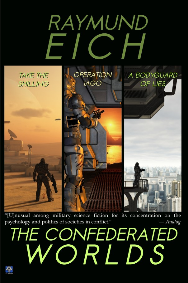 The Confederated Worlds: [Take the Shilling, Operation Iago, and A Bodyguard of Lies]