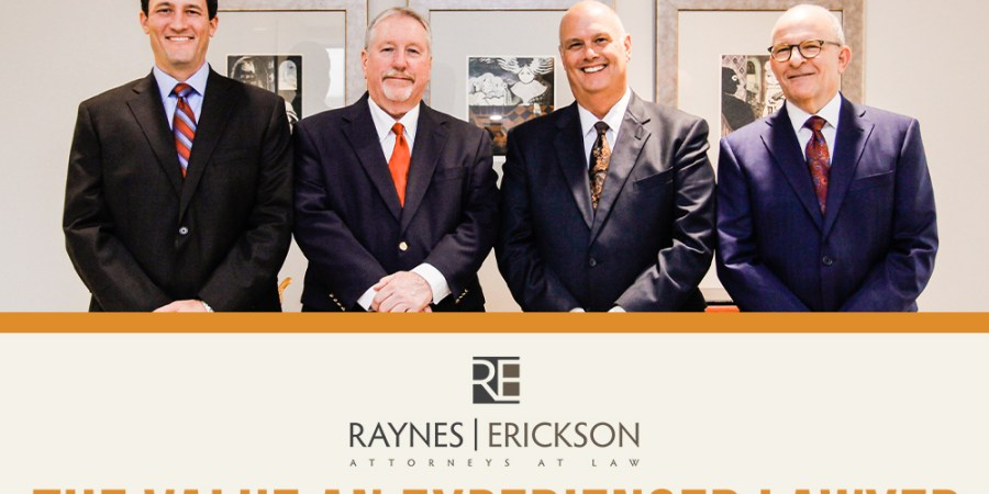 The Value An Experienced Lawyer Raynes Erickson Attorneys At Law