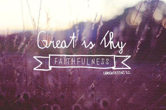 Do we always think of God's faithfulness as great?