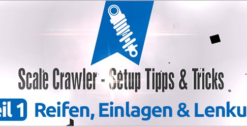 ? Scale Crawler - Setup Tipps & Tricks ● Teil 1: Reifen, Einlagen & Lenkung
