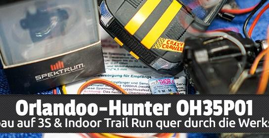 Orlandoo-Hunter OH35P01 - Umbau auf 3S & Indoor Trail Run quer durch die Werkstatt