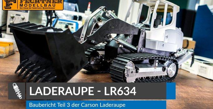 Baureihe Carson Laderaupe LR634 – Teil 3 ( Karosserie )