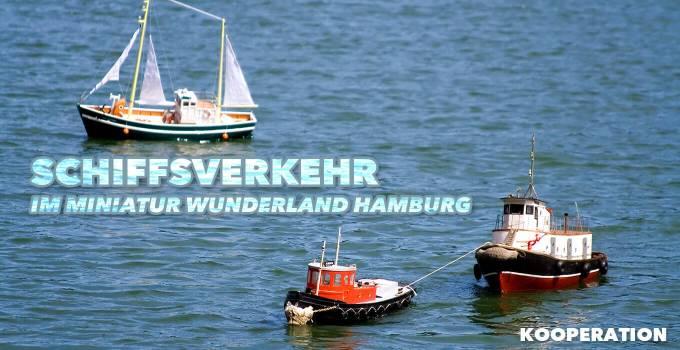 Beitragsbild: Schiffsverkehr im Miniatur Wunderland Hamburg