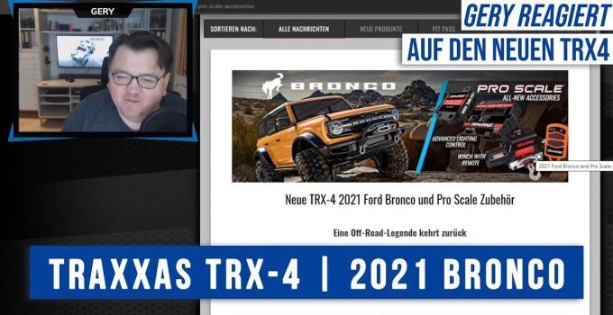 Meine Reaktion auf den neuen Traxxas TRX-4 Ford Bronco 2021 und das neue Pro Scale Zubehör.